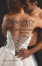 Notorious Rake, Innocent Lady ebook by Bronwyn Scott