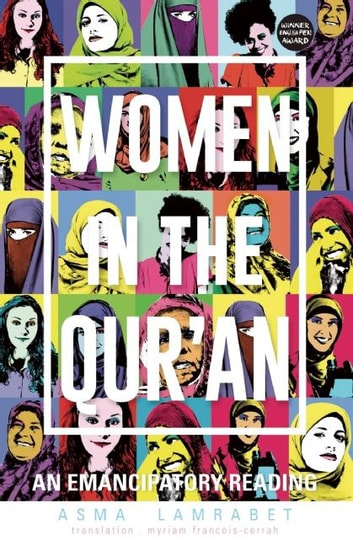 Women in the Qur'an - An Emancipatory Reading ebook by Asma Lamrabet