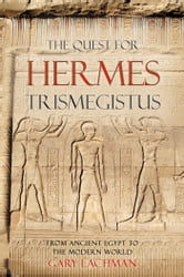 The Quest For Hermes Trismegistus ebook by Gary Lachman