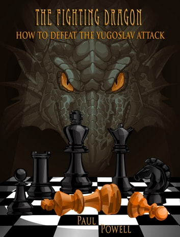 The Fighting Dragon - How to Defeat the Yugoslav Attack ebook by Paul Powell