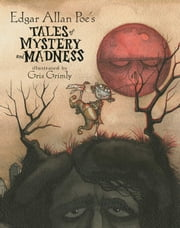 Edgar Allan Poe's Tales of Mystery and Madness ebook by Edgar Allan Poe