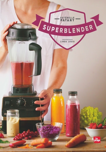 Superblender ebook by Esterelle PAYANY