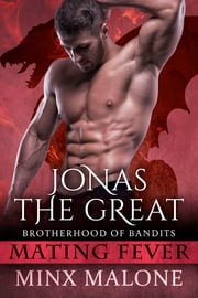 Jonas the Great (a Dragon-Shifter Paranormal Romance) ebook by M. Malone, Minx Malone