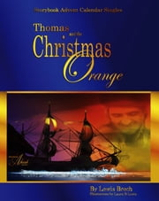 Thomas & the Christmas Orange: Storybook Advent Calendar Singles ebook by Lewis Brech
