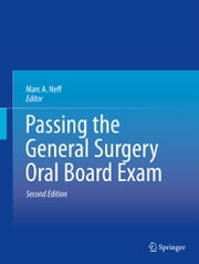 Passing the General Surgery Oral Board Exam ebook by Marc A. Neff