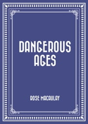 Dangerous Ages ebook by Rose Macaulay