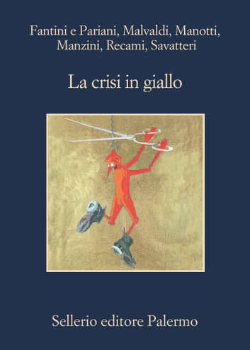 La crisi in giallo ebook by Nicola Fantini,Laura Pariani,Marco Malvaldi,Dominique Manotti,Antonio Manzini,Francesco Recami,Gaetano Savatteri