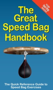 The Great Speed Bag Handbook - The Quick Reference Guide to Speed Bag Exercises ebook by Mike Jespersen