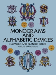 Monograms and Alphabetic Devices ebook by Hayward Cirker,Blanche Cirker