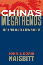 China's Megatrends - The 8 Pillars of a New Society ebook by John Naisbitt,Doris Naisbitt
