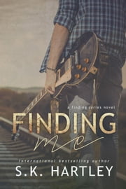 Finding Me - The Finding Series, #2 ebook by S.K. Hartley