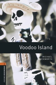 Voodoo Island Level 2 Oxford Bookworms Library ebook by Michael Duckworth