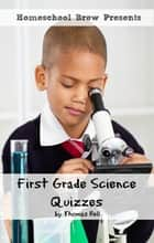 First Grade Science Quizzes ebook by Thomas Bell