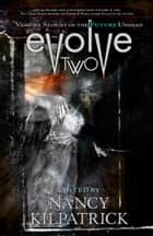 EVOLVE TWO ebook by Nancy Kilpatrick