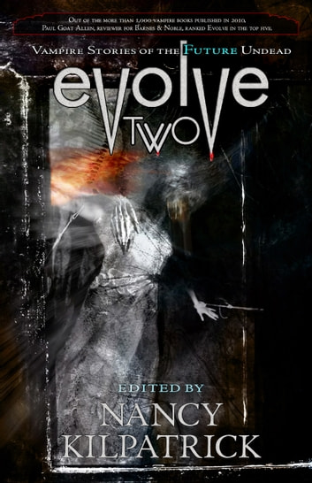 EVOLVE TWO - Vampire Stories of the Future Undead ebook by Nancy Kilpatrick