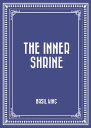 The Inner Shrine ebook by Basil King