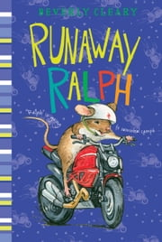 Runaway Ralph ebook by Beverly Cleary, Jacqueline Rogers