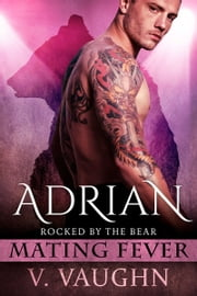 Adrian - Mating Fever ebook by V. Vaughn