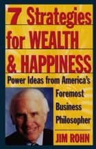 7 Strategies for Wealth & Happiness ebook by Jim Rohn