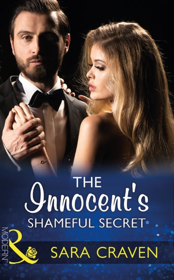 The Innocent's Shameful Secret (Mills & Boon Modern) (Secret Heirs of Billionaires, Book 7) 電子書籍 by Sara Craven