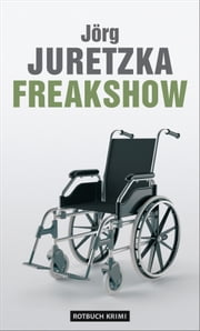 Freakshow ebook by Jörg Juretzka