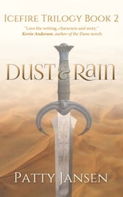 Dust & Rain (Book 2 Icefire Trilogy) - Icefire Trilogy Dark Fantasy series, book 2 ebook by Patty Jansen