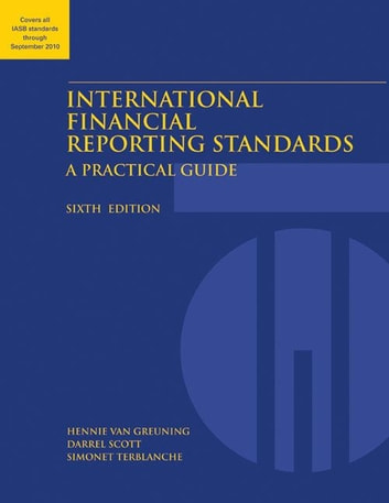 International Financial Reporting Standards: A Practical Guide ebook by van Greuning Hennie; Scott Darrel; Terblanche Simonet