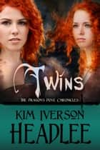 Twins - A Dragon's Dove Chronicles Novella ebook by Kim Iverson Headlee