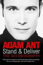 Stand and Deliver ebook by Adam Ant