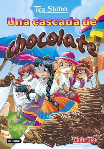 Una cascada de chocolate - Tea Stilton 19 eBook by Tea Stilton