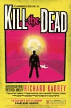 The everything box ebook by richard kadrey 9780062389565 kill the dead sandman slim book 2 ebook by richard kadrey fandeluxe Ebook collections