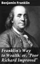 "Franklin's Way to Wealth; or, ""Poor Richard Improved"" ebook by"