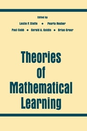 Theories of Mathematical Learning ebook by Leslie P. Steffe,Pearla Nesher,Paul Cobb,Bharath Sriraman,Brian Greer