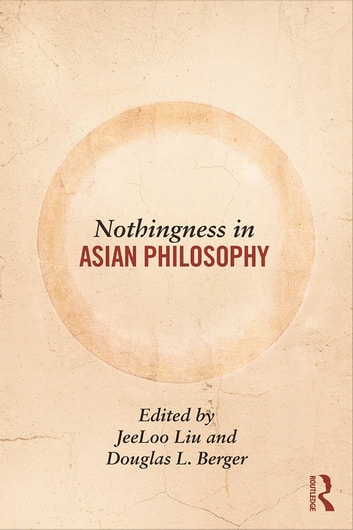 Nothingness in Asian Philosophy ebook by