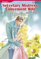SECRETARY MISTRESS, CONVENIENT WIFE (Harlequin Comics) - Harlequin Comics ebook by Maggie Cox, Hiromi Ogata