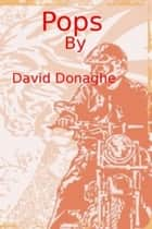 Pops ebook by David Donaghe