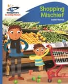 Reading Planet - Shopping Mischief - Blue: Rocket Phonics ebook by Isabel Thomas