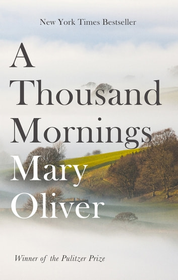 A Thousand Mornings ebook by Mary Oliver