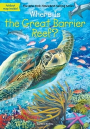 Where Is the Great Barrier Reef ebook by Nico Medina,John Hinderliter