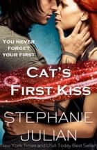Cat's First Kiss ebook by Stephanie Julian