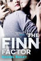 The Finn Factor ebook by Rachel Bailey