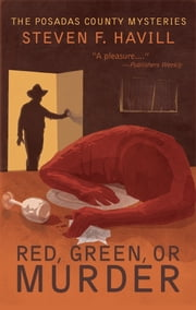 Red, Green, or Murder - A Posadas County Mystery ebook by Steven Havill