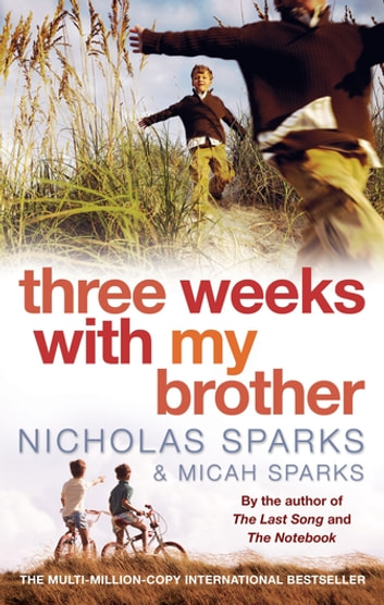 Three Weeks With My Brother Nicholas Sparks Ebook
