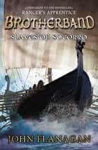 Slaves of Socorro eBook by John Flanagan