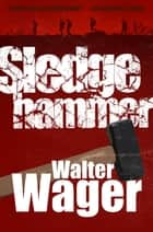 Sledgehammer ebook by Walter Wager