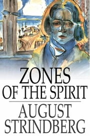 Zones of the Spirit - A Book of Thoughts ebook by August Strindberg,Claud Field