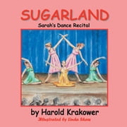 Sugarland - Sarah's Dance Recital ebook by Harold Krakower