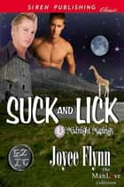 Suck and Lick ebook by Joyee Flynn