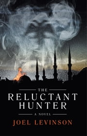 The Reluctant Hunter ebook by Joel Levinson