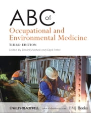 ABC of Occupational and Environmental Medicine ebook by David Snashall,Dipti Patel